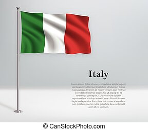 Waving flag of Italy on flagpole. Template for independence day poster design