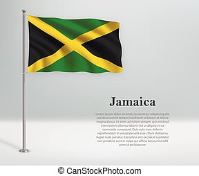 Waving flag of Jamaica on flagpole. Template for independence day poster