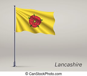 Waving flag of Lancashire - county of England on flagpole. Template for independence day