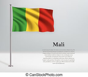 Waving flag of Mali on flagpole. Template for independence day