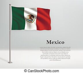 Waving flag of Mexico on flagpole. Template for independence day poster