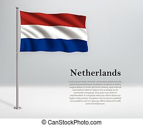 Waving flag of Netherlands on flagpole. Template for independence day