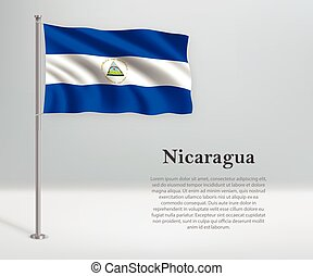 Waving flag of Nicaragua on flagpole. Template for independence day poster