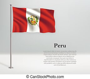Waving flag of Peru on flagpole. Template for independence day poster