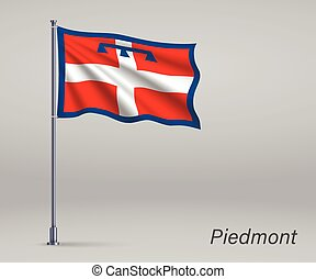 Waving flag of Piedmont - region of Italy on flagpole. Template for independence day