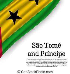 waving flag of Sao Tome and Principe on white background....