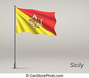 Waving flag of Sicily - region of Italy on flagpole. Template for independence day
