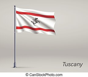 Waving flag of Tuscany - region of Italy on flagpole. Template for independence day