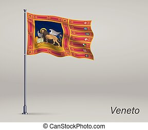Waving flag of Veneto - region of Italy on flagpole. Template for independence day