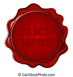 Wax seal with text Click here