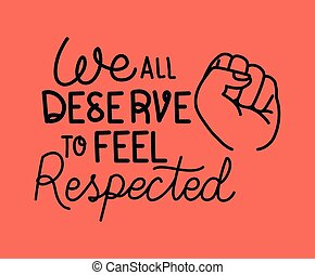 We all deserve to feel safe text with fist design of Black lives matter theme Vector illustration