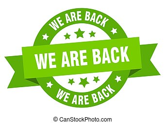 we are back round ribbon isolated label. we are back sign