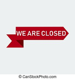 We Are Closed Icon.Vector Illustration