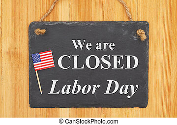 We are closed Labor Day hanging chalkboard sign with American flag