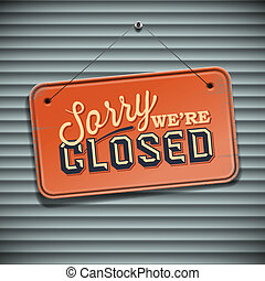 We are Closed Sign - vintage sign with information - We are...