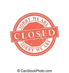 We are closed stamp. Vector illustration