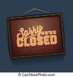 We are Closed - vintage sign with information