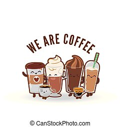 We Are Coffee Coffee Type Background Vector Image