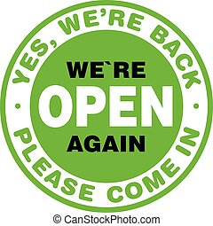 We are Open Again Signage or Entrance Sticker.