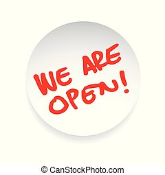 We are open handwriting sign