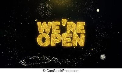 We Are Open Written Gold Particles Exploding Fireworks...