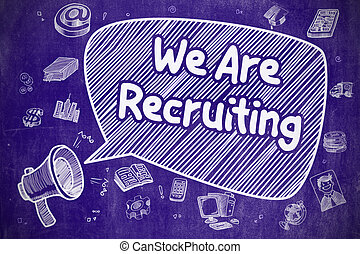 We Are Recruiting - Cartoon Illustration on Blue Chalkboard...