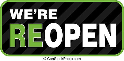 We are reOpen Signage or Entrance Sticker.