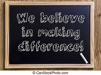 We believe in making differece! - New chalkboard with 3D outlined text