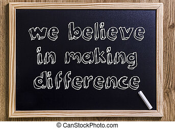 We believe in making difference - New chalkboard with 3D outlined text
