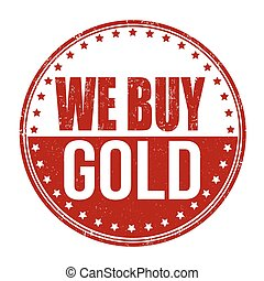 We buy gold stamp - We buy gold grunge rubber stamp on white...