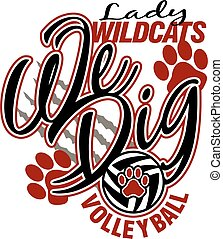 we dig lady wildcats volleyball team design for school, college or league