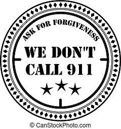 We do not call 911