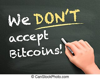 we don't accept bitcoins written by hand