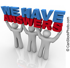 We Have Answers - People Lifting Words - A team of people...
