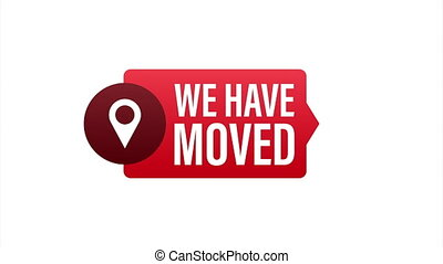 We have moved. Moving office sign. Clipart image isolated on blue background. illustration