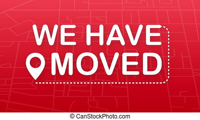 We have moved. Moving office sign. Clipart image isolated on red background. illustration