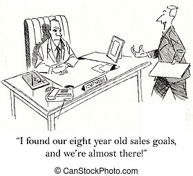 "We just hit a really old sales goal - ""I found our eight ..."