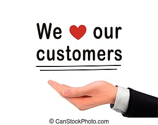 we love our customers words holding by realistic hand over white background