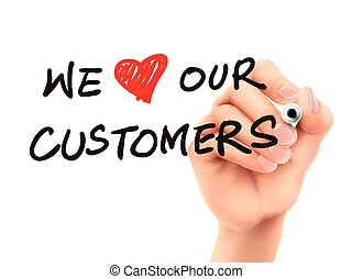 we love our customers words written by 3d hand over white...