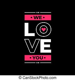 we love you white and black typography