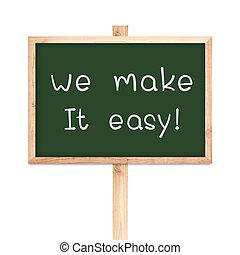 We make it easy on blackboard wood label isolated on white backg