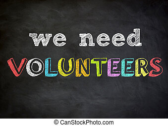 we need volunteers
