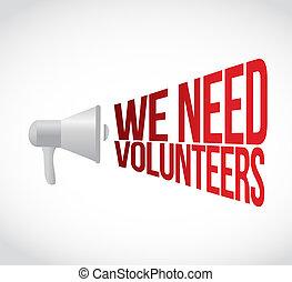 we need volunteers megaphone message at loud. concept...