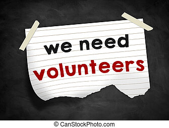 we need volunteers - note message