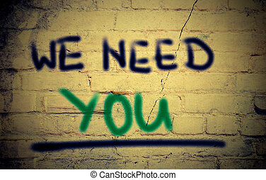 We Need You Concept