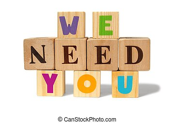 We need you message made from wooden blocks