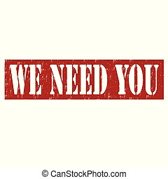 We Need You-stamp - Red stamp with text We Need You, vector ...