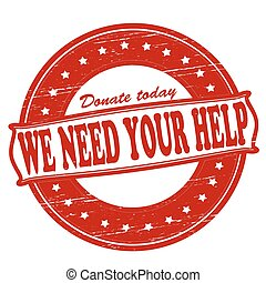 We need your help - Stamp with text we need your help...