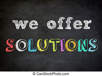 we offer solutions - chalkboard message