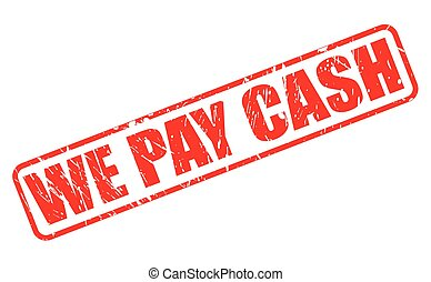 WE PAY CASH red stamp text